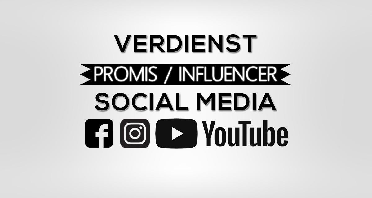 Was Influencer und Promis auf Instagram, YouTube, FB verdienen?