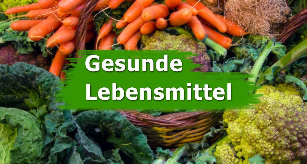 Liste gesunde Lebensmittel und ihre Wirkung