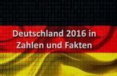 Zahlen / Statistiken Deutschland 2016