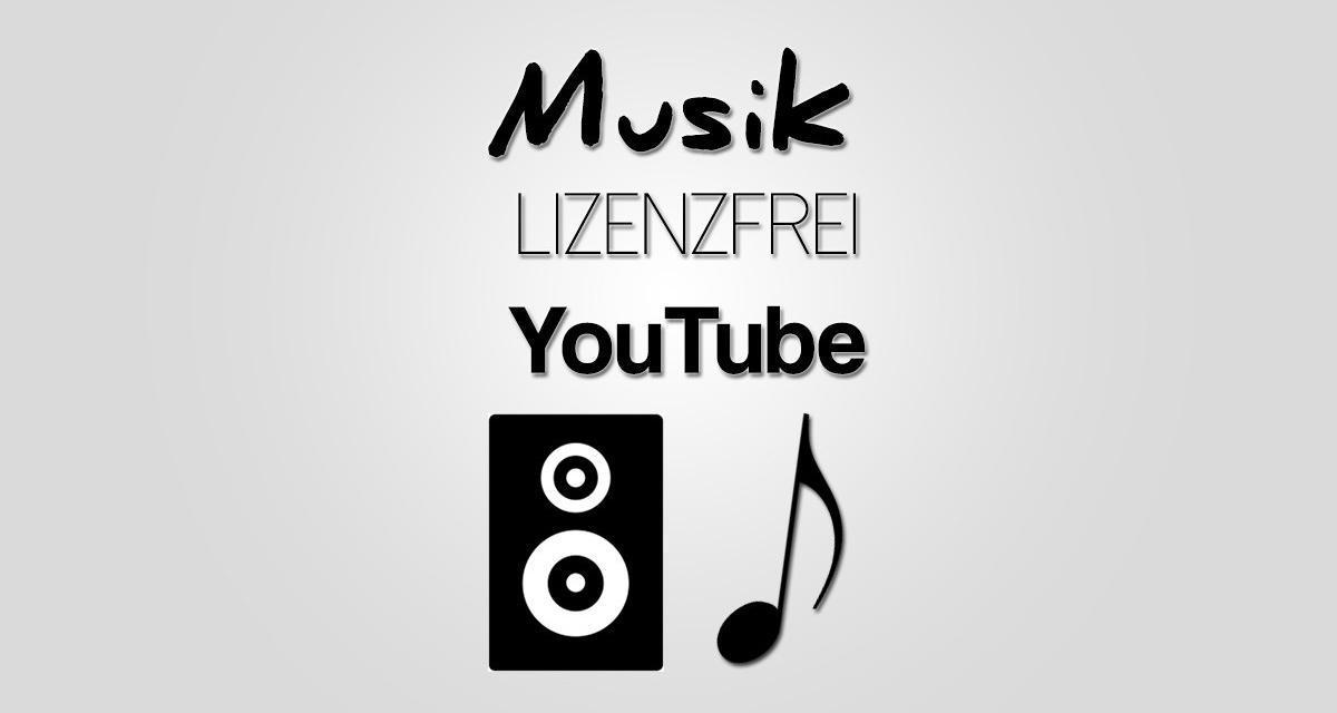 Lizenzfreie Musik für Youtube & Co.