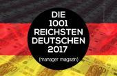 Die reichsten Deutschen 2017 – Top 1000 Reichenliste