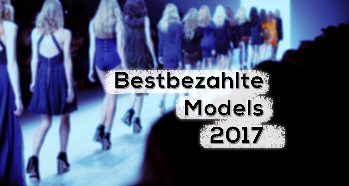 Top 10 Bestbezahlte Models 2017