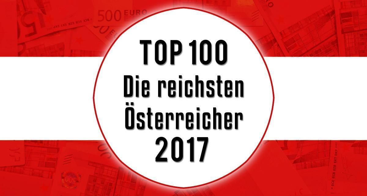 Die reichsten Österreicher 2017 – Top 100 Reichenliste