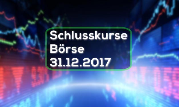 Schlusskurse Börse 31.12.2017