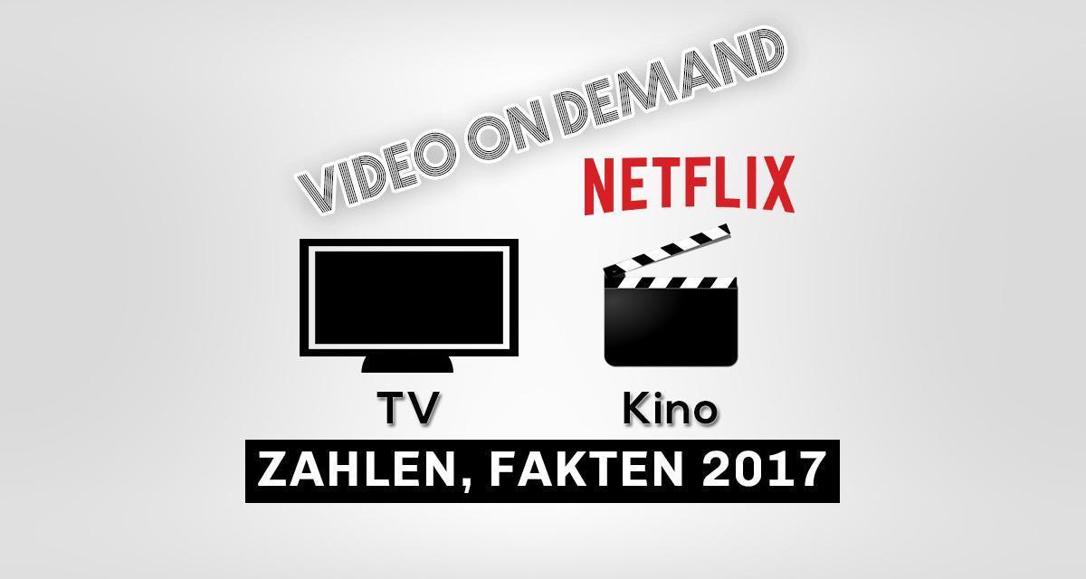 Zahlen 2017 für VOD, TV & Kino