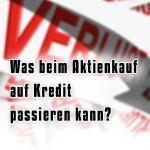 Warum man den Aktienkauf auf Kredit vermeiden sollte?