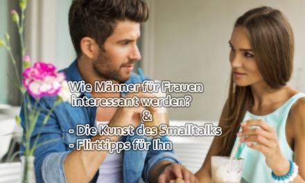 Wie Männer für Frauen interessant werden?