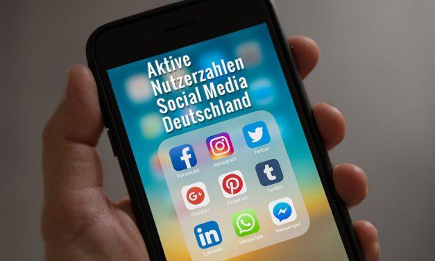 Social Media aktuelle Nutzerzahlen Deutschland