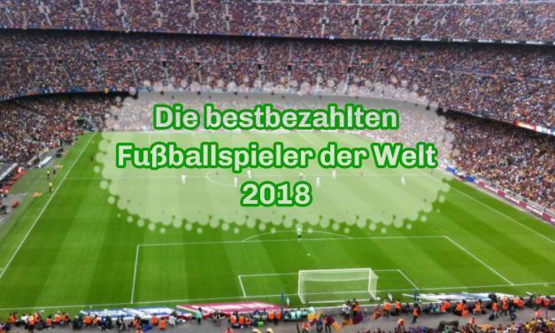 Die bestbezahlten Fußballspieler der Welt in 2018
