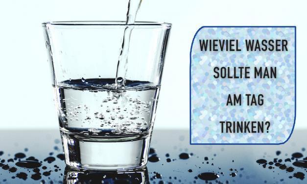 Wie hoch ist der Wasserbedarf von einem Menschen pro Tag?