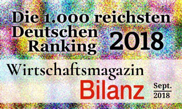 Die reichsten Deutschen 2018 – Top 1000 Reichenliste (Bilanz)