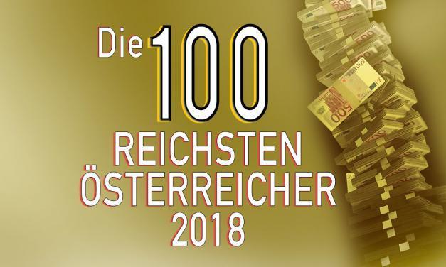 Die reichsten Österreicher 2018 – Top 100 Reichenliste