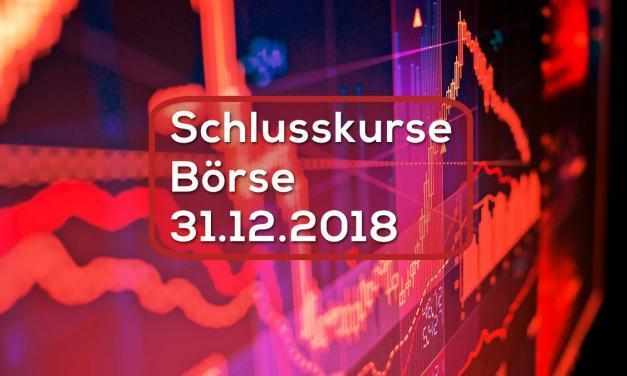 Schlusskurse Börse 31.12.2018