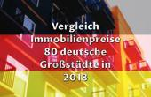 Immobilienpreise Kauf 80 deutsche Großstädte ( 2018)