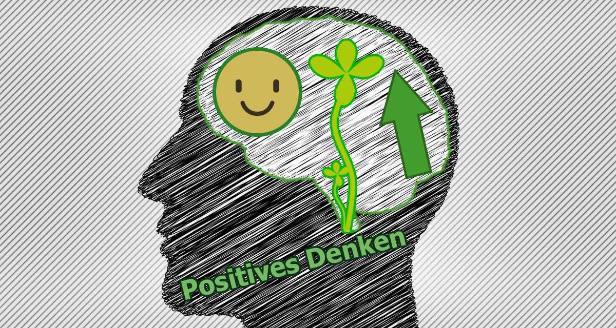 Die Kraft der positiven Gedanken